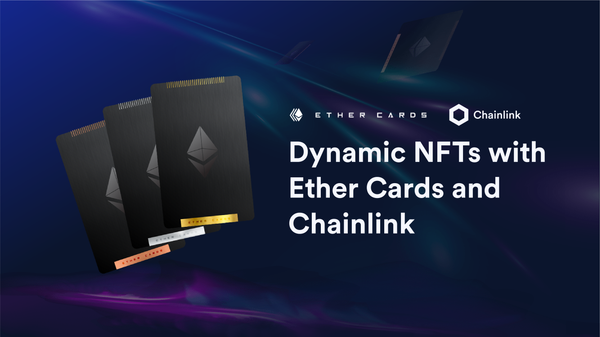 Building Dynamic NFTs on Ether Cards Using Chainlink